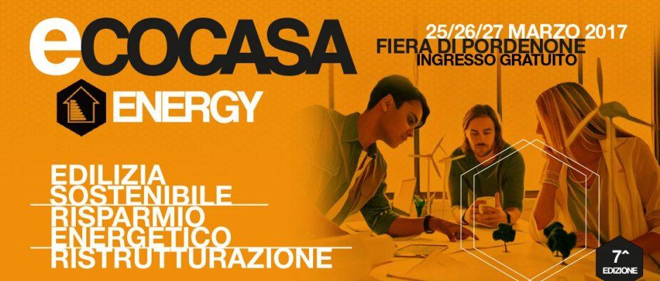 Ecocasa Energy – Fiera a Pordenone – 25 / 26 / 27 Marzo